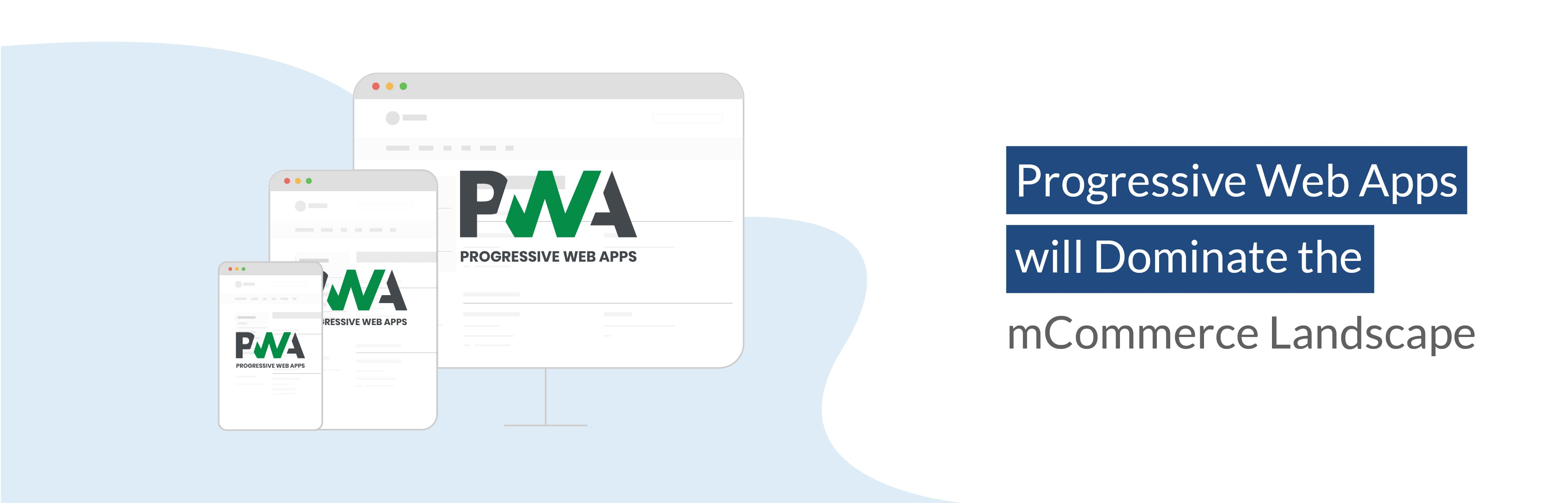 Blog Banner PWA will Dominate mCommerce Landscape